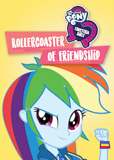 Search netflix My Little Pony Equestria Girls: Rollercoaster of Friendship