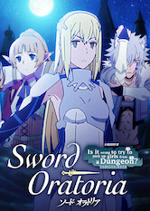 Search netflix Sword Oratoria: Is It Wrong to Try to Pick Up Girls in a Dungeon? On the Side