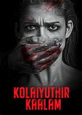 Search netflix Kolaiyuthir Kaalam