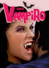 Search netflix Chica Vampiro