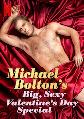 Search netflix Michael Bolton's Big, Sexy Valentine's Day Special